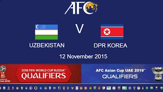 FULL TIME: Uzbekistan v DPR Korea: 2018 FIFA WC Russia & AFC Asian Cup UAE 2019 (Qly RD 2)